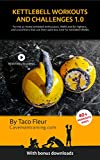 Kettlebell Workouts and Challenges 1.0: The best kettlebell workouts in one book